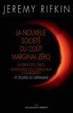 Jeremy Rifkin - La nouvelle société du coût marginal zéro - L'internet des objets, l'émergence des communaux collaboratifs et l'éclipse du capitalisme.