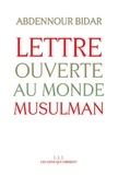 Abdennour Bidar - Lettre ouverte au monde musulman.