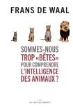 Sommes-nous trop bêtes pour comprendre l'intelligence des animaux ? | Waal, Frans de