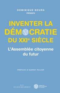 Loïc Blondiaux et Floran Augagneur - Inventer la démocratie du XXIe siècle - L'Assemblée citoyenne du futur.