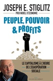 Joseph E. Stiglitz - Peuple, pouvoir et profits - Le capitalisme à l'heure de l'exaspération sociale.