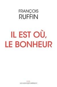 François Ruffin - Il est où, le bonheur.