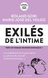 Roland Gori et Marie-José Del Volgo - Exilés de l'intime - Vers un homme neuroéconomique ?.