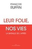 François Ruffin - Leur folie, nos vies - La bataille de l'après.