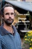 Cédric Herrou - Change ton monde.
