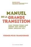 Campus de la transition et Cécile Renouard - Manuel de la grande transition.