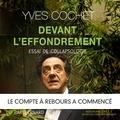 Yves Cochet et Bernard Gabay - Devant l'effondrement.
