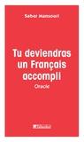 Saber Mansouri - Tu deviendras un français accompli - Oracle.