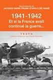 Jacques Sapir et Frank Stora - 1941-1942, et si la France avait continué la guerre....