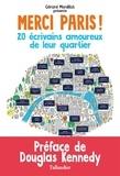 Gérard Mordillat - Merci Paris ! - 20 écrivains amoureux de leur quartier.