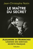 Jean-Christophe Notin - Le maître du secret - Alexandre de Marenches.