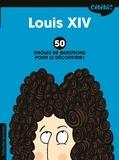 Martine Laffon et Hortense de Chabaneix - Louis XIV - 50 drôles de questions pour le découvrir.