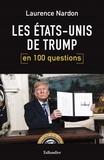 Laurence Nardon - Les Etats-Unis de Trump en 100 questions.