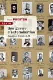 Paul Preston - Une guerre d'extermination - Espagne 1936-1945.