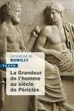 Jacqueline de Romilly - La Grandeur de l'homme au siècle de Périclès.