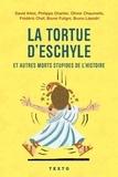 David Alliot et Philippe Charlier - La tortue d'Eschyle et autres morts stupides de l'Histoire.