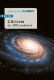 Jean-Pierre Luminet - L'Univers en 100 questions.