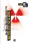 Mon père n'est pas un héros : Fukushima / Christophe Léon | Léon, Christophe (1959-....)