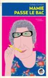 Mamie passe le bac / Gwladys Constant | Constant, Gwladys (1980-....)