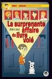 La surprenante affaire du livre volé / Céline Le Gallo | Le Gallo, Céline (1970-....). Auteur