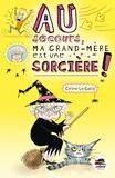Au secours, ma grand-mère est une sorcière ! / Céline Le Gallo | Le Gallo, Céline (1970-....). Auteur