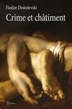 Fiodor Dostoïevski - Crime et châtiment.