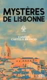 Camilo Castelo Branco - Les mystères de Lisbonne.