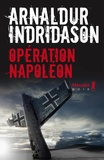 Opération Napoléon | Arnaldur Indriason (1961-....). Auteur