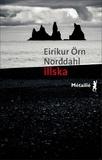 Eirikur Örn Norddahl - Illska, le mal.