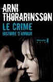 Arni Thorarinsson - Le crime - Histoire d'amour.