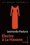 Leonardo Padura - Les quatre saisons Tome 3 : Electre à la Havane.