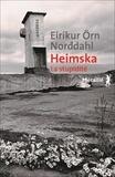 Heimska, la stupidité / Eiríkur Örn Norđdahl | Eiríkur Örn Norðdahl (1978-....). Auteur