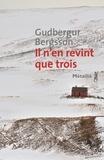 Gudbergur Bergsson - Il n'en revint que trois.