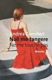 Ne me touche pas / Andrea Camilleri | Camilleri, Andrea (1925-2019). Auteur