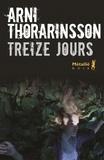 Treize jours / Arni Thorarinsson   Árni Þórarinsson (1950-....). Auteur