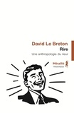 David Le Breton - Rire - Une anthropologie du rieur.