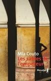 Mia Couto - Les sables de l'empereur - Livre Un, Femmes de Cendres ; Livre Deux, L'épée et la sagaie ; Livre Trois, Le buveur d'horizons.