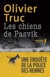 Olivier Truc - Les chiens de Pasvik.