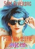 Sam RIVERSAG - Pour un selfie avec lui.
