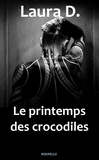 Laura D. - Le printemps des crocodiles.