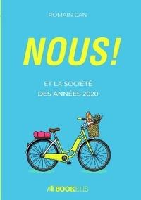 Romain Can - Nous ! et la société des années 2020.