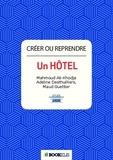 Mahmoud Ali-Khodja et Adeline Desthuilliers - Créer ou reprendre un hôtel.