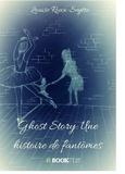 Louise Roux-Seytre - Ghost Story - Une histoire de fantômes.