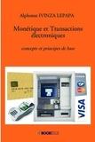 Alphonse Ivinza Lepapa - Monétique et transactions électroniques - Concepts et principes de base.
