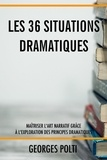 Georges Polti - Les 36 situations dramatiques.