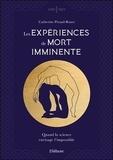 Catherine Piraud-Rouet - Les expériences de mort imminente - Quand la science envisage l'impossible.