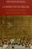 """Dominique Barthélemy et Isabelle Guyot-Bachy - Communitas regni - La """"communauté de royaume"""" de la fin du Xe siècle au début du XIVe siècle (Angleterre, Ecosse, France, Empire, Scandinavie)."""