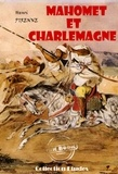 Henri Pirenne - Mahomet et Charlemagne - édition intégrale (avec 3 cartes hors texte en fin d'ouvrage).