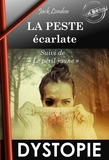 Louis Postif et Paul Gruyer - La Peste écarlate (Dystopie) - suivi de «Le Péril Jaune».