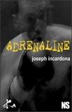 Joseph Incardona et Noire sour - Adrénaline - Nouvelle noire.